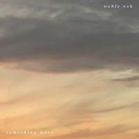 Noble Oak - Something More