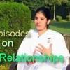 Relationships - Ep 6 ~Awakening with BK Shivani