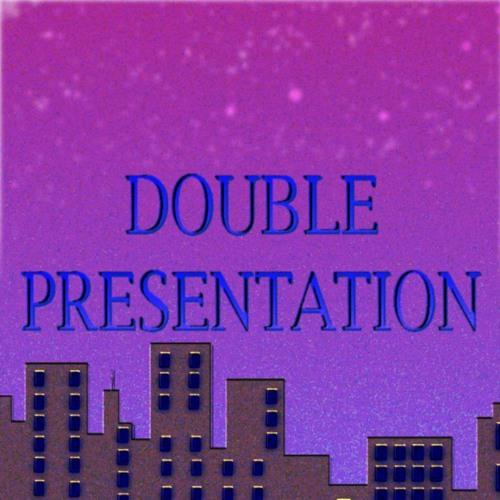 double presentation