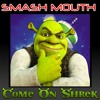 Come On Shrek (All Star + Come On Eileen) (Instrumental)