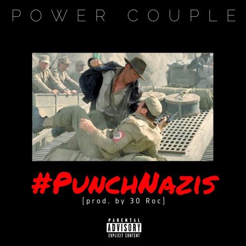 Power Couple - #PunchNazis [prod. by 30 Roc]