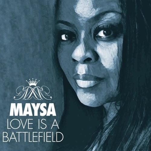 Maysa : Love Is A Battlefield