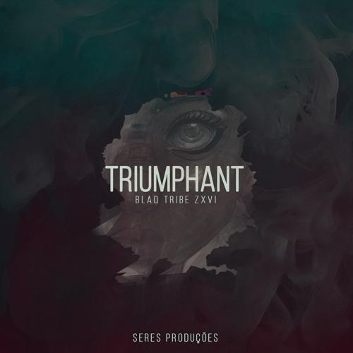Blaq Tribe Zxvi - Triumphant