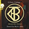 G - Eazy, Carnage - Down For Me Ft 24hrs (BryanCHKT Remix)