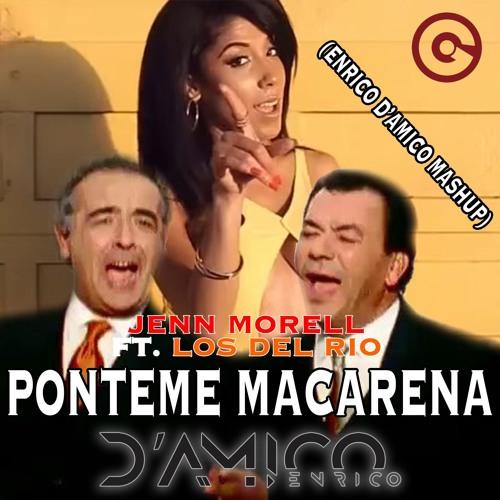 Ponteme Macarena (Enrico D'Amico Mashup) - Jenn Morel ft. Los Del Rio