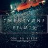 Twenty One Pilots - Ode To Sleep (DKTY Remix)