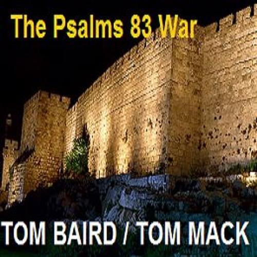 Episode 4350 - The Psalms 83 War - Maj Tom Baird and Prof Tom Mack