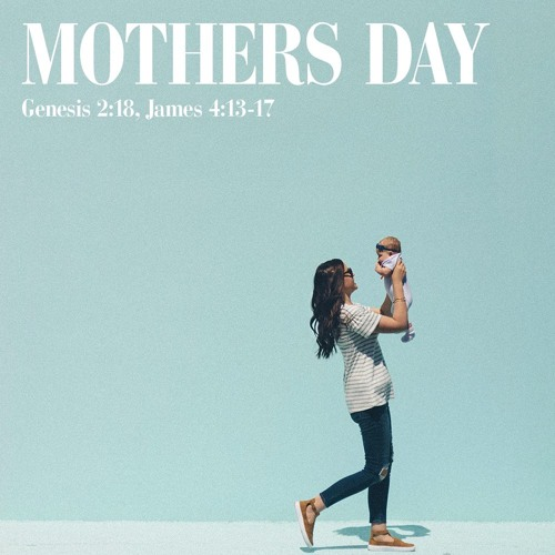 Mother's Day - Pastor Bales