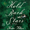 HOLD BACK THE STARS Audiobook Excerpt