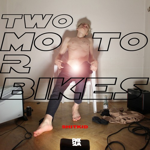 """ShitKid - """"Two Motorbikes"""""""