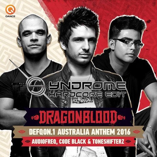 Dragonblood (Defqon.1 Australia Anthem 2016) [Syndrome UK Hardcore Edit] [Free Download]