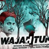 Wajah Tum Ho (Theme Remix) - DJ Subho J