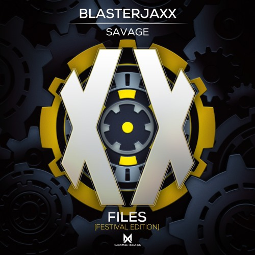 Blasterjaxx - Savage (Radio Edit) <OUT NOW>