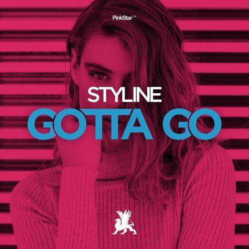Styline - Gotta Go (Original Mix)