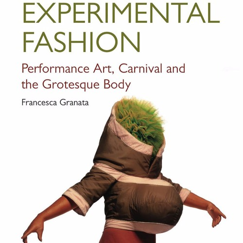 22. Experimental Fashion: Interview with Francesca Granata