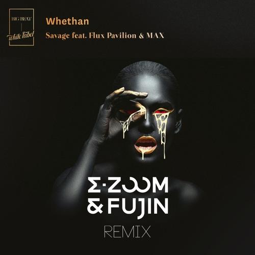 Flux Pavilion & Max - Savage (E-Zoom & Fujin remix)