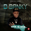 Download D BANKY ONE IS ONE Mp3