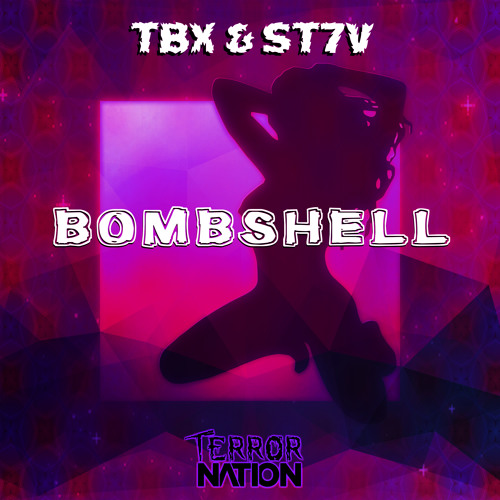 TBX & St7v - Bombshell (Original Mix) [Terror Nation Exclusive]