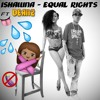 Ishawna - Equal Rights DEMIX ft Deanz