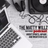 The Matty Willz Podcast: The Disappointing Spurs, Music Stream Woes and Kings of Rap in Episode 7