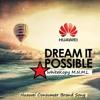 Huawei Consumer Brand Song - Dream It Possible ( WhiteKopy 2017  M.N.M.L )
