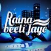 Raina Beeti Jaye - Baishakhi Bhattacharjee