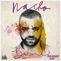 Nacho - Bailame (Juan Alcaraz & Cosmo Remix)