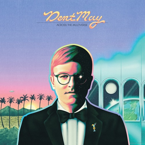 Dent May - Across The Multiverse (feat. Frankie Cosmos)