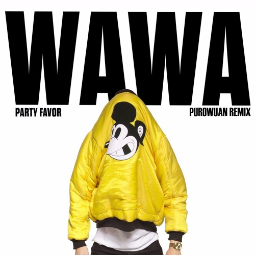 Party Favor - WAWA (PuroWuan Remix)