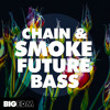 Chain & Smoke Future Bass   xFer Serum Presets, Drums & Construction Kits