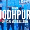 J19 Squad - Mharo Jodhpur (Ft. Jagirdar RV & Sumsa Supari) (Latest Rajasthani Rap Song 2017)