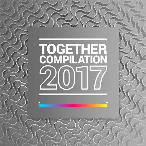 Together Compilation 2017