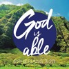 God Is Able To Care For Me Part 2 - May 24, 2015