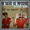 YVM The Hunter ft Orozco 'El Numérico - Un Sueño No Imposible (Official Remix)