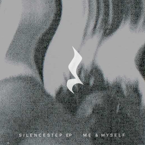 Me & Myself - Silencestep Part 2 (Invitado Sorpresa Remix)