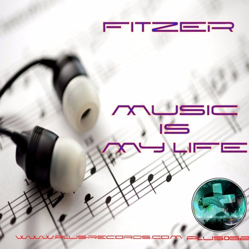 PLUS062 - Fitzer - Music Is My Life *OUT NOW*