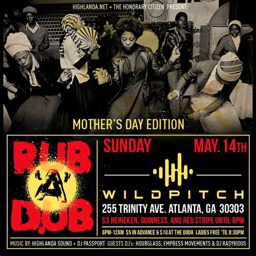 Rub-A-Dub ft. HIGHLANDA SOUND, DJ Passport and DJ Hourglass - 5.14.17
