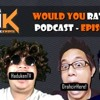 KWK Podcast Episode 1 Would you Rather