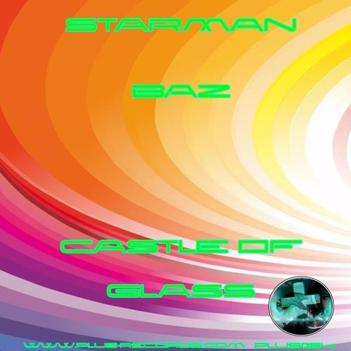 PLUS064 - Starman & Baz - Castle Of Glass *OUT NOW*