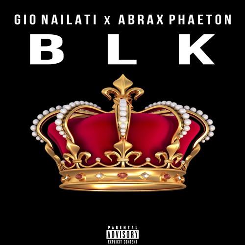 Gio Nailati - BLK (feat Abrax Phaeton)