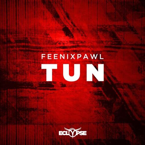 Feenixpawl - TUN [FREE DOWNLOAD]