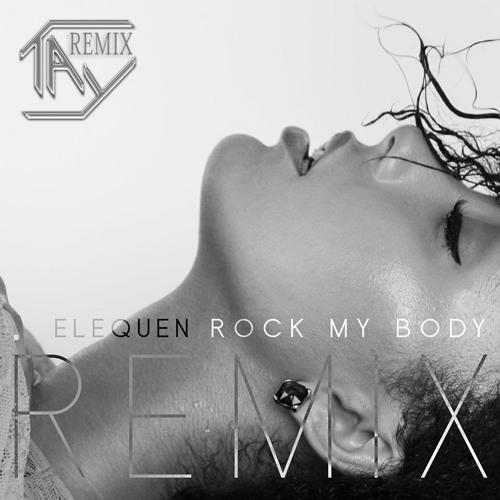 Elequen - Rock My Body (Taylor Hoy Remix)