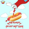 Ketchup on my hot dog