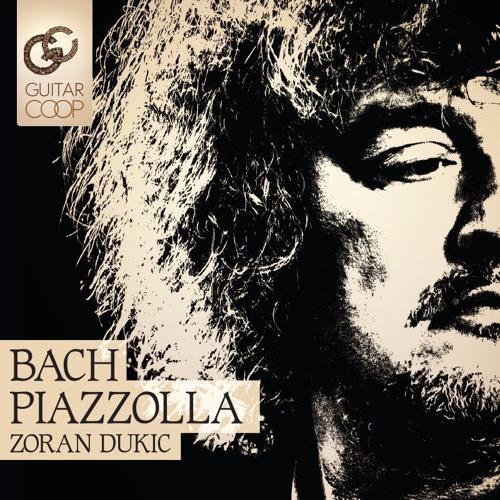 Zoran Dukic - Bach - Piazzolla