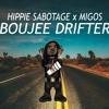 BOUJEE DRIFTER (MIGOS x HIPPIE SABOTAGE)