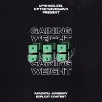 Gaining Weight ft. KP the Wavegawd (Prod. NSD)