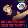 ABEL'S 25th ANNIVERSARY CIRCUIT TODAY PODCAST.MP3