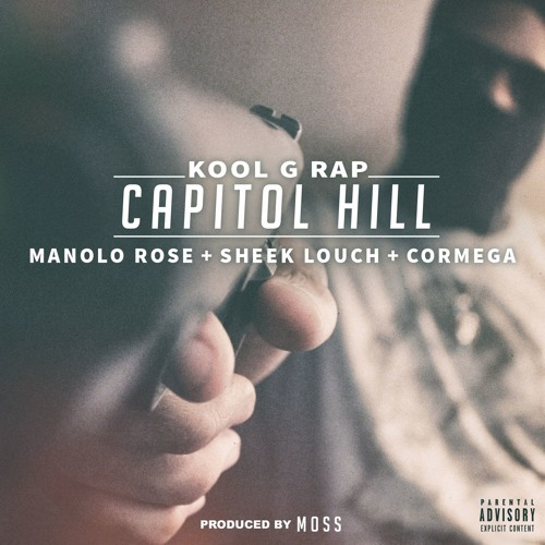 "Kool G Rap feat. Manolo Rose, Sheek Louch + Cormega ""Capitol Hill"" (prod. by MoSS)"