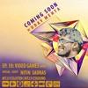 Ep. 10: Video Games with Nitin Sadras