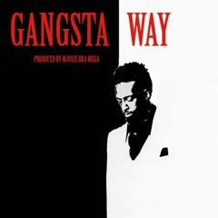 Gangsta Way (Produced by M. Josie. b.k.a. MEGA)